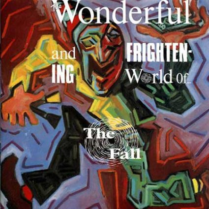 """The Wonderful And Frightening World Of…"""""""