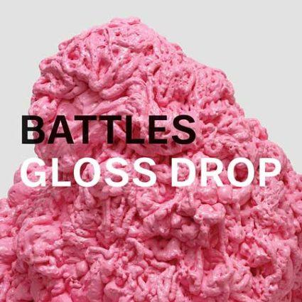 BATTLES Gloss Drop