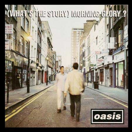 (What's The Story) Morning Glory (Reedición)