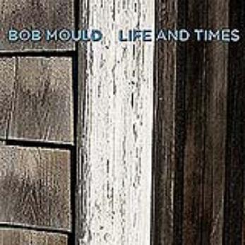 Bob Mould Life And Times