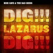 Dig, Lazarus, Dig