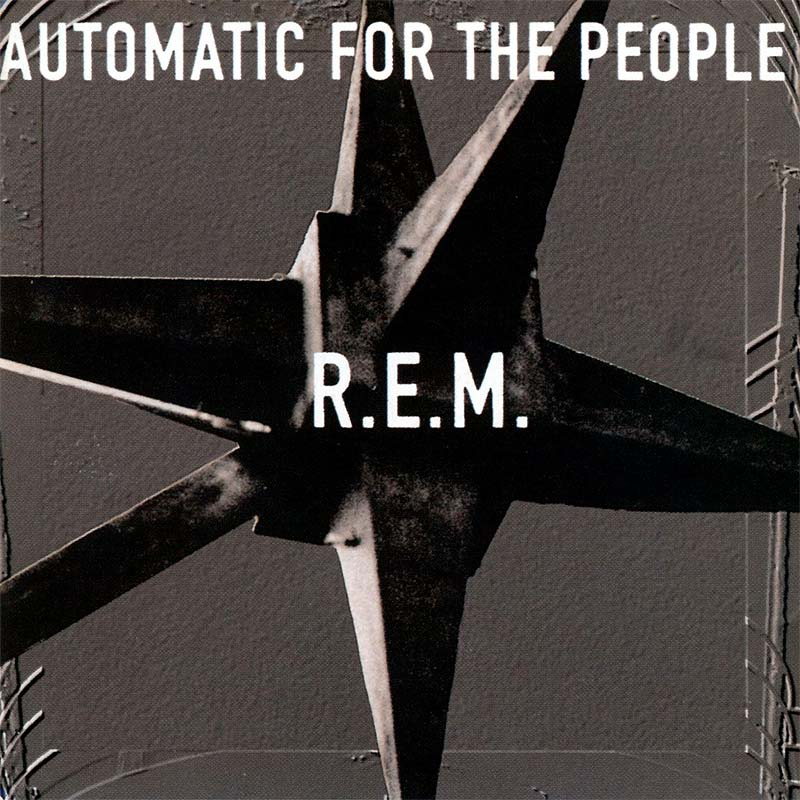 "R.E.M. ""Automatic For The People"" (1992)"