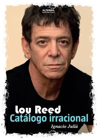 Lou Reed: Catálogo irracional