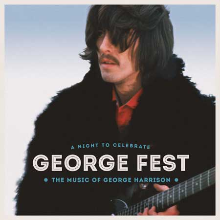 George Fest – A Night to Celebrate the Music of George Harrsison
