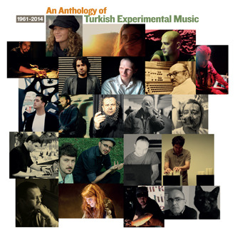 Anthology Of Turkish Experimental Music 1961-2014