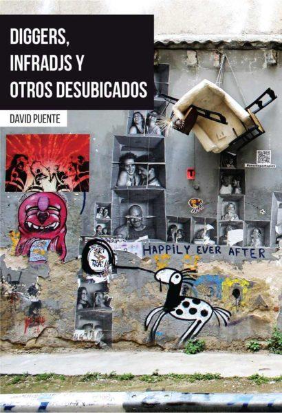 Diggers, InfraDJs y otros desubicados David Puente 2018