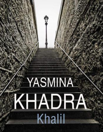 yasmina khadra khalil