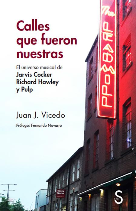 Calles que fueron nuestras. El universo musical de Jarvis Cocker, Richard Hawley y Pulp