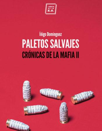 Paletos salvajes: Crónicas de la mafia II Íñigo Dominguez