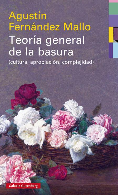 Teoría General de la Basura (Cultura, apropiación, complejidad)
