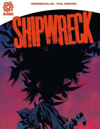 Shipwreck Vol 1 Warren Ellis y Phil Hester