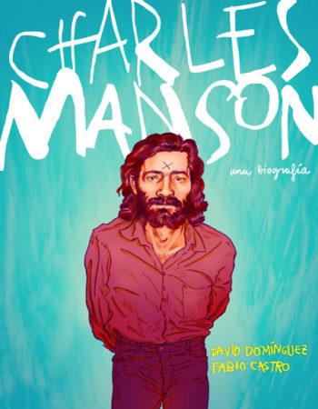 Charles Manson. Una biografía