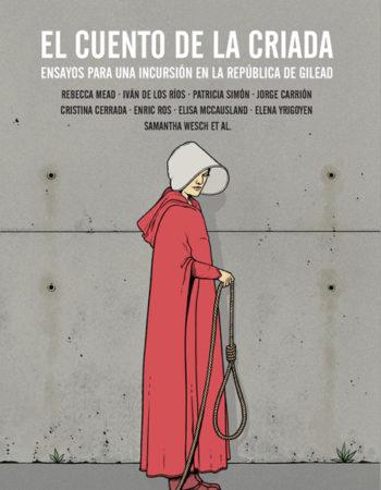 El cuento de la criada: ensayos para una incursión en la República de Gilead