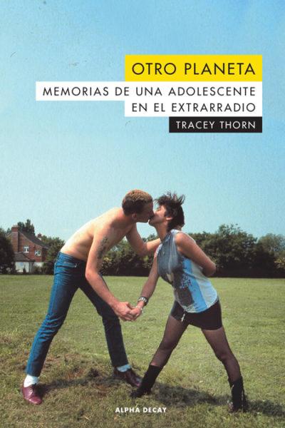 tracey thorn Otro Planeta. Memorias de una adolescente en el extrarradio