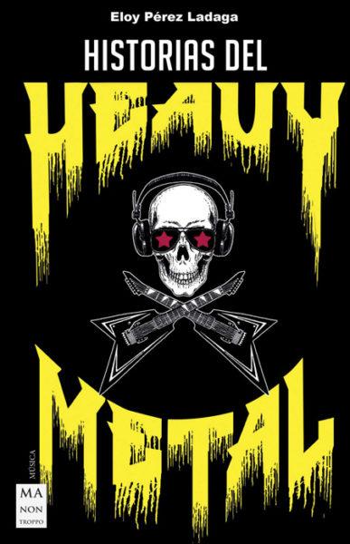 Historias del Heavy Metal Eloy Pérez Ladaga