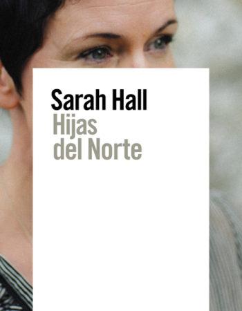 sarah hall hijas del norte