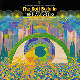 The Soft Bulletin Recorded Live At Red Rocks With The Colorado Symphony Orchestra