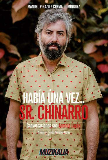 Había una vez… Sr. Chinarro (Conversaciones con Antonio Luque)