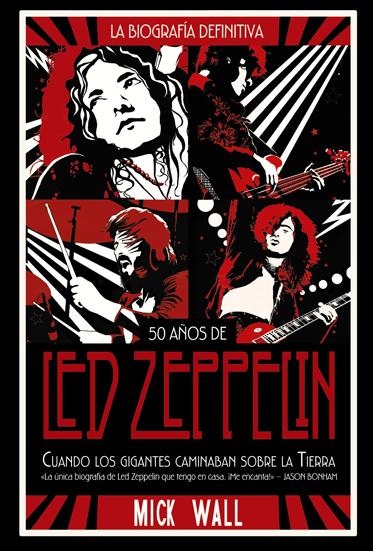 Led Zeppelin: Cuando los gigantes caminaban por la tierra