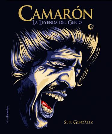 Camarón. La leyenda del genio