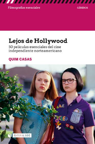 Lejos de Hollywood. Cincuenta películas esenciales del cine independiente americano