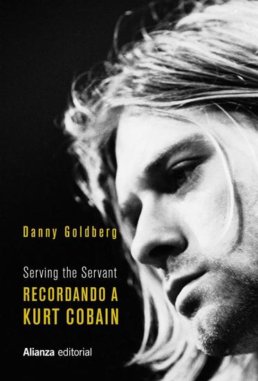 Serving The Servant. Recordando a Kurt Cobain