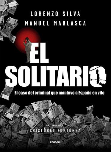 El Solitario, el caso del criminal que mantuvo a España en vilo