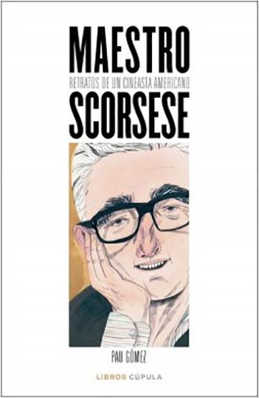 Maestro Scorsese. Retratos de un cineasta americano