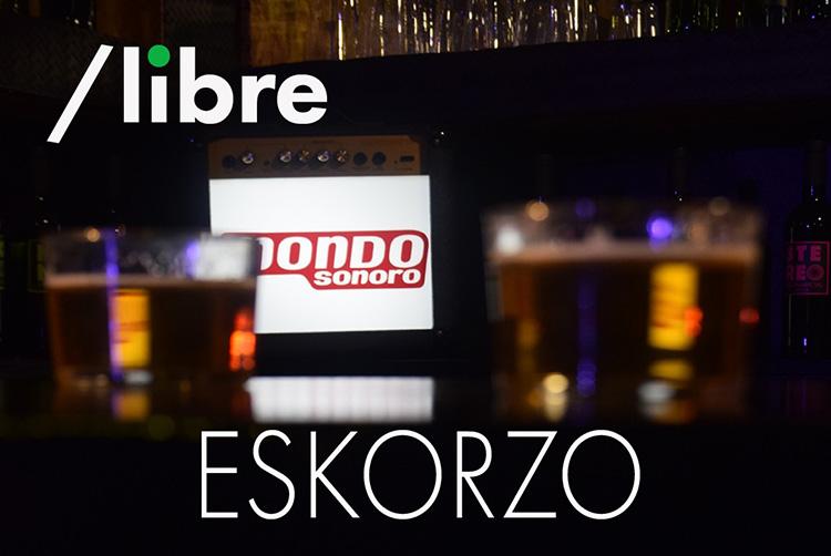 Eskorzo, protagonistas del nuevo episodio de nuestro programa /libre