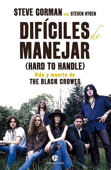 Difíciles de manejar (Hard To Handle). Vida y muerte de The Black Crowes