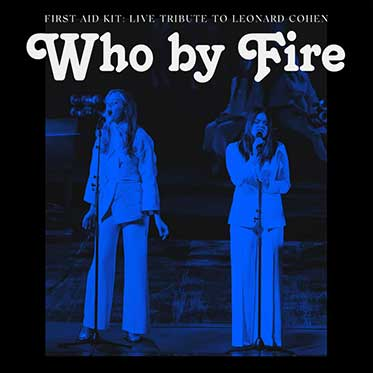 Who by Fire, Live Tribute To Leonard Cohen