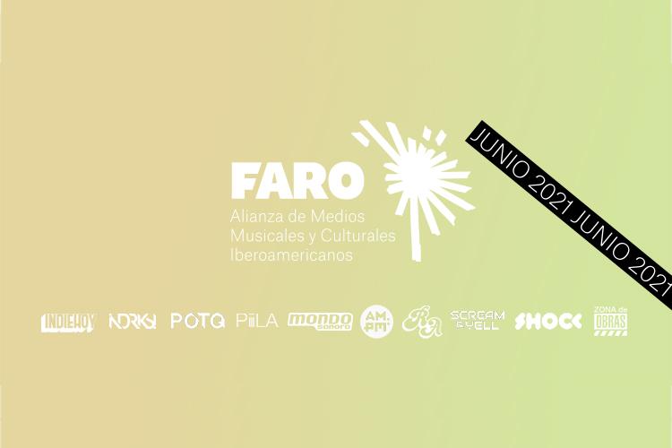 Faro. Panorama de junio 2021 de música y cultura iberoamericana
