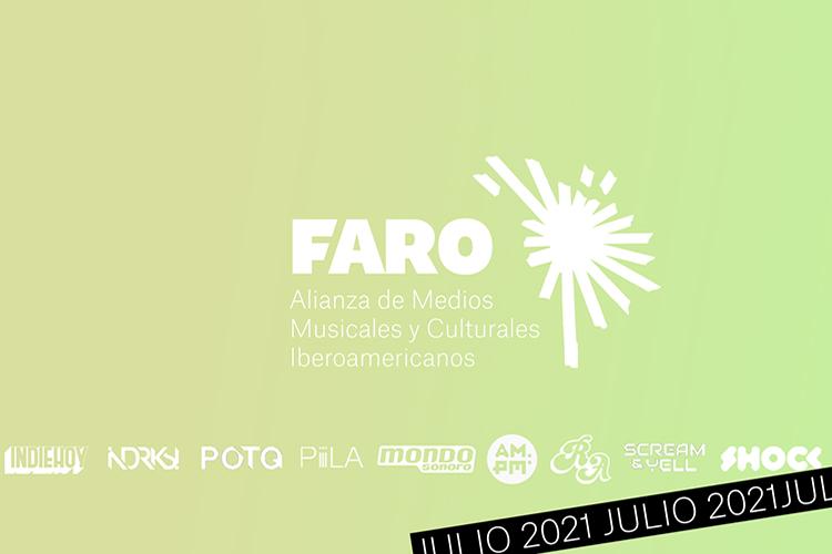 Faro. Panorama de julio 2021 de música y cultura iberoamericana