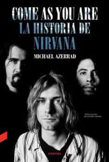 Come As You Are. La historia de Nirvana